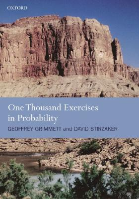 1000 Exercises in Probability By Grimmett, G. R./ Stirzaker, D. R.