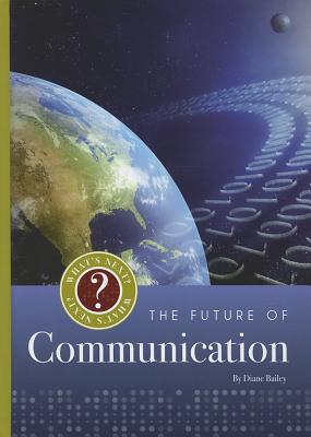 The Future of Communication By Bailey, Diane